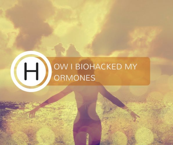How I Biohacked My Hormones Nourish Whole Self